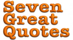 7 Great Quotes